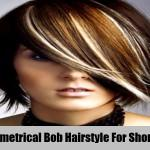 Asymmetrical Bob Hairstyle For Short Hair