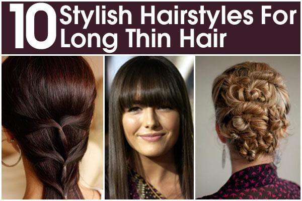 Stylish Hairstyles For Long Thin Hair